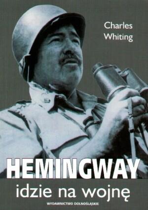Okładka książki Hemingway idzie na wojnę