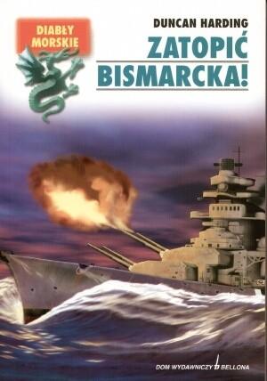 Okładka książki Zatopić Bismarcka!