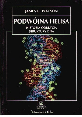 Okładka książki Podwójna helisa. Historia odkrycia struktury DNA