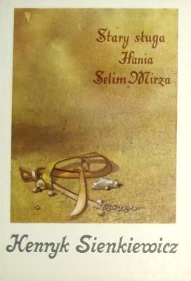 Okładka książki Stary sługa. Hania. Selim Mirza