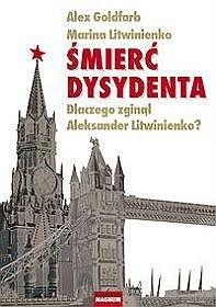Okładka książki Śmierć dysydenta. Dlaczego zginął Aleksander Litwinienko?