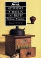 Opowieści z Moulin du Bruit