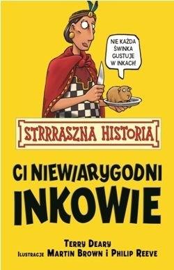 Okładka książki Ci niewiarygodni Inkowie