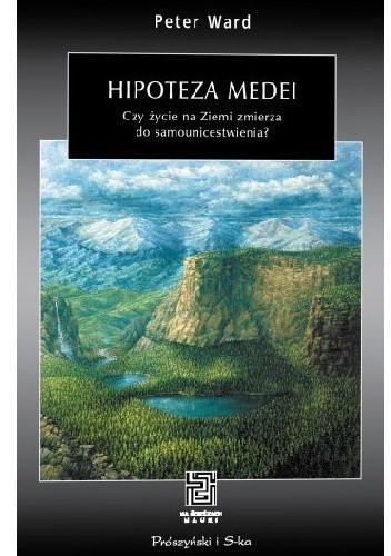 Okładka książki Hipoteza Medei. Czy życie na Ziemi zmierza do samounicestwienia?