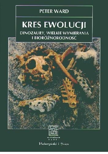 Okładka książki Kres ewolucji. Dinozaury, wielkie wymierania i bioróżnorodność