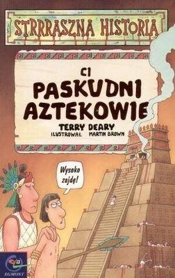 Okładka książki Ci paskudni Aztekowie