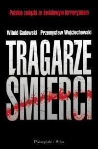Okładka książki Tragarze śmierci. Polskie związki ze światowym terroryzmem