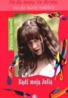 Bądź moją Julią