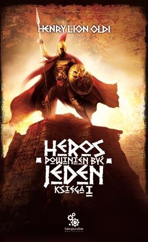 Okładka książki Heros powinien być jeden: księga I