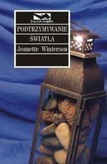 Podtrzymywanie światła Winterson Jeanette