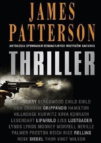 Okładka książki Thriller. Antologia opowiadań sensacyjnych mistrzów gatunku