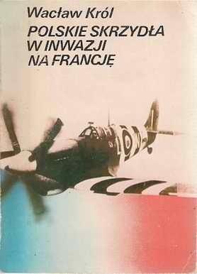 Okładka książki Polskie skrzydła w inwazji na Francję