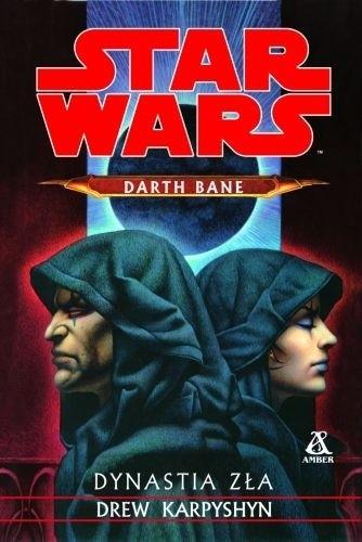 Okładka książki Darth Bane: Dynastia Zła