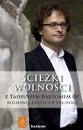 Okładka książki Ścieżki wolności: Z Tadeuszem Bartosiem OP rozmawia Krzysztof Bielawski