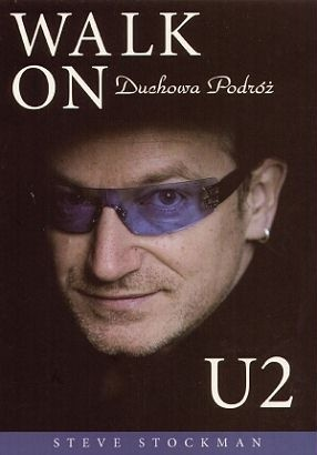Okładka książki Walk On: Duchowa podróż U2