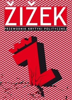 Okładka książki Žižek. Przewodnik Krytyki Politycznej