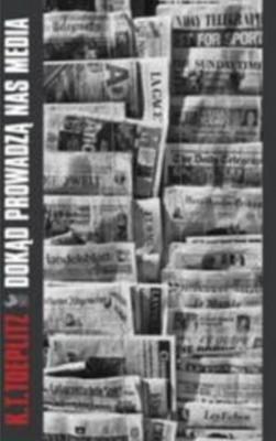 Okładka książki Dokąd prowadzą nas media