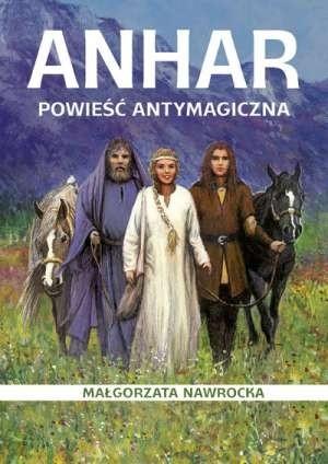 Okładka książki Anhar. Powieść antymagiczna