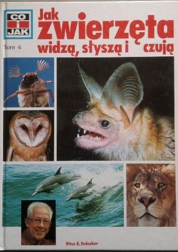 Okładka książki Jak zwierzęta widzą, słyszą i czują