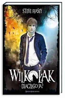 Okładka książki Wilkołak. Dlaczego ja?