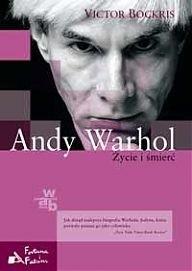 Okładka książki Andy Warhol. Życie i śmierć