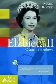 Okładka książki Elżbieta II. Ostatnia królowa