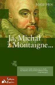 Okładka książki Ja, Michał z Montaigne