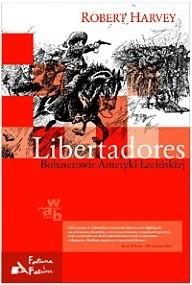 Okładka książki Libertadores. Bohaterowie Ameryki Łacińskiej