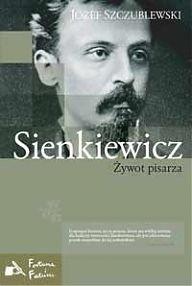 Okładka książki Sienkiewicz. Żywot pisarza