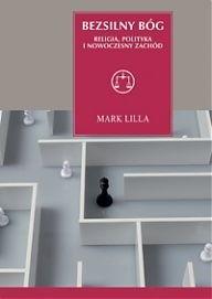Okładka książki Bezsilny Bóg. Religia, polityka i nowoczesny Zachód
