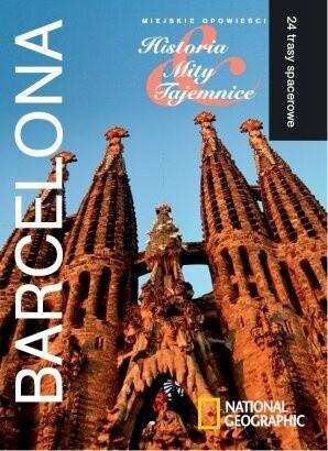 Okładka książki Barcelona. Miejskie opowieści: Historia, Mity, Tajemnice. 24 trasy spacerowe