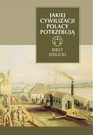 Okładka książki Jakiej cywilizacji Polacy potrzebują