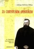 Okładka książki Za Chrystusem Apostołem. Ksiądz Stanisław Szulmiski SAC (1894-1941)