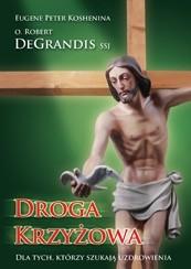 Okładka książki DROGA KRZYŻOWA. Dla Tych, którzy szukają Uzdrowienia