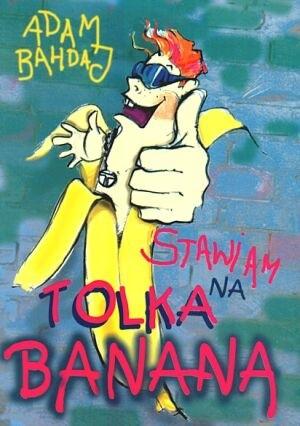 Okładka książki Stawiam na Tolka Banana
