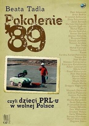 Okładka książki Pokolenie '89 czyli Dzieci PRL-u w wolnej Polsce