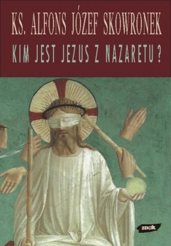 Okładka książki Kim jest Jezus z Nazaretu? Refleksje u progu XXI wieku