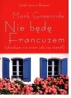 Okładka książki Nie będę Francuzem(choćbym nie wiem jak się starał)