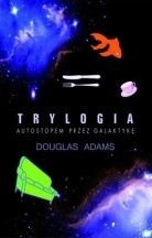 Okładka książki Trylogia. Autostopem przez galaktykę