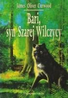 Bari, syn Szarej Wilczycy