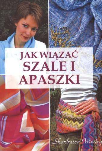 Okładka książki Jak wiązać szale i apaszki