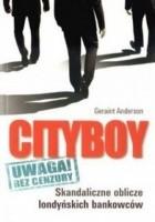 Cityboy. Skandaliczne oblicze londyńskich bankowców