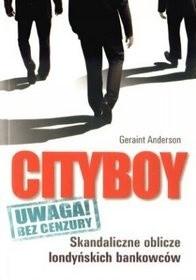 Okładka książki Cityboy. Skandaliczne oblicze londyńskich bankowców