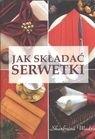 Okładka książki Jak składać serwetki