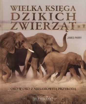 Okładka książki Wielka księga dzikich zwierząt