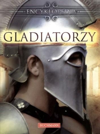 Okładka książki Gladiatorzy. Encyklopedia