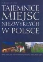 Tajemnice miejsc niezwykłych w Polsce