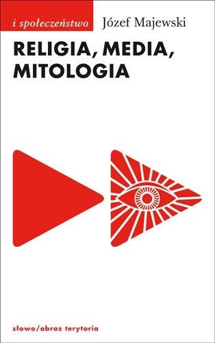 Okładka książki Religia, media, mitologia