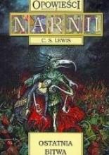 Okładka książki Opowieści z Narnii. Ostatnia bitwa