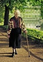 Okładka książki Chodzić po wodzie. Z Anną Świderkówną rozmawia Elżbieta Przybył